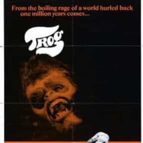 Trog is listed (or ranked) 25 on the list The Best Caveman Movies