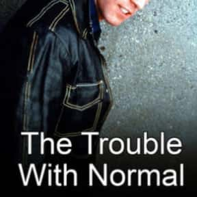 The Trouble With Normal is listed (or ranked) 20 on the list Paget Brewster TV Show/Series Credits