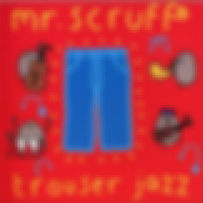 Trouser Jazz is listed (or ranked) 3 on the list The Best Mr. Scruff Albums of All Time