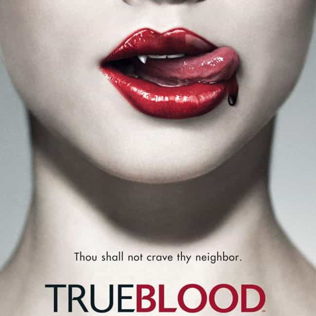True Blood is listed (or ranked) 1 on the list The Greatest Shows & Movies About Vampires