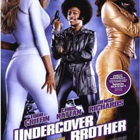 Undercover Brother is listed (or ranked) 18 on the list The Greatest Spy Comedy Movies Ever Made