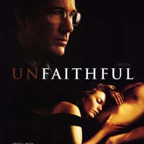 Unfaithful is listed (or ranked) 1 on the list The Best Movies About Infidelity