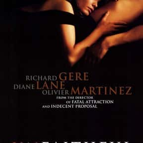 Unfaithful is listed (or ranked) 12 on the list The Best Movies About a Midlife Crisis in Women