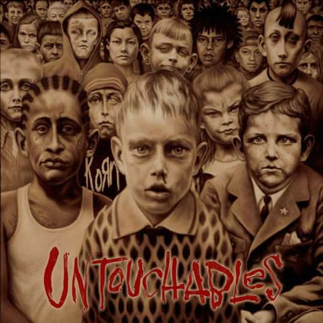 Untouchables is listed (or ranked) 4 on the list The Best Korn Albums of All-Time