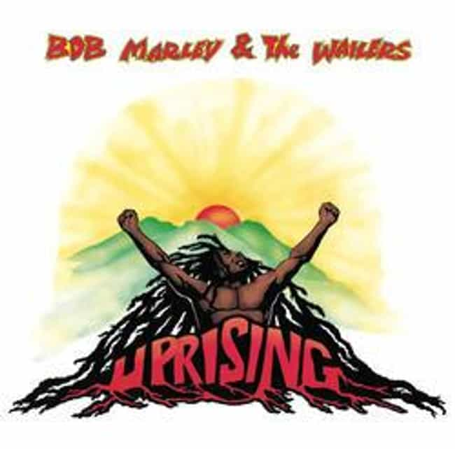 Uprising is listed (or ranked) 3 on the list The Best Bob Marley Albums of All Time