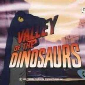 Valley of the Dinosaurs is listed (or ranked) 16 on the list The Greatest TV Shows About Dinosaurs