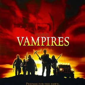 Vampires is listed (or ranked) 22 on the list The Greatest Vampire Movies of All Time