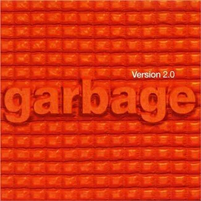 Version 2.0 is listed (or ranked) 2 on the list The Best Garbage Albums of All Time