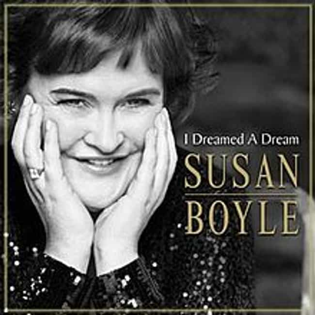 I Dreamed a Dream is listed (or ranked) 4 on the list The Best Susan Boyle Albums of All Time