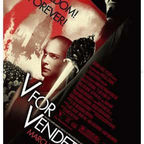 V for Vendetta is listed (or ranked) 8 on the list The Best Movies of 2005