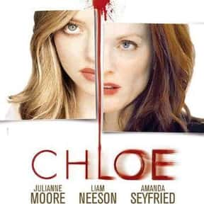 Chloe is listed (or ranked) 19 on the list The Best Steamy Thriller Movies, Ranked
