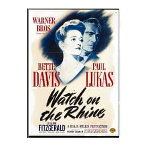 Watch on the Rhine is listed (or ranked) 19 on the list The Best Spy Movies of the 1940s