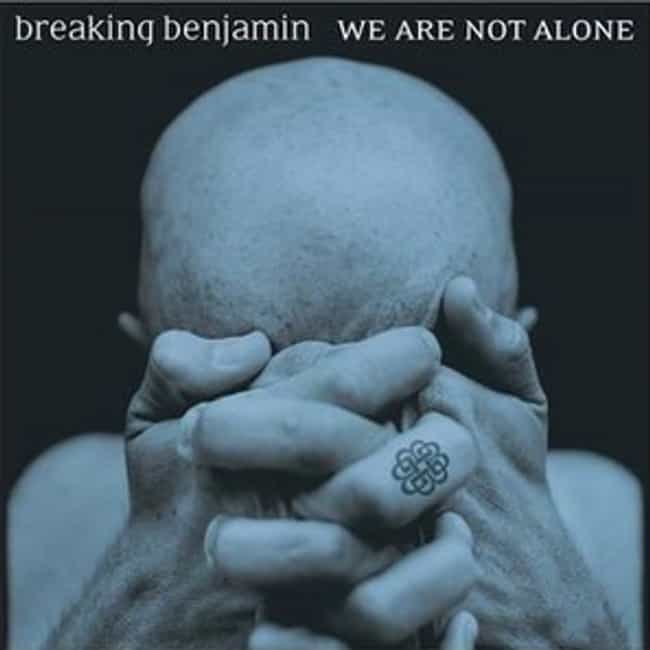 We Are Not Alone is listed (or ranked) 4 on the list The Best Breaking Benjamin Albums of All Time