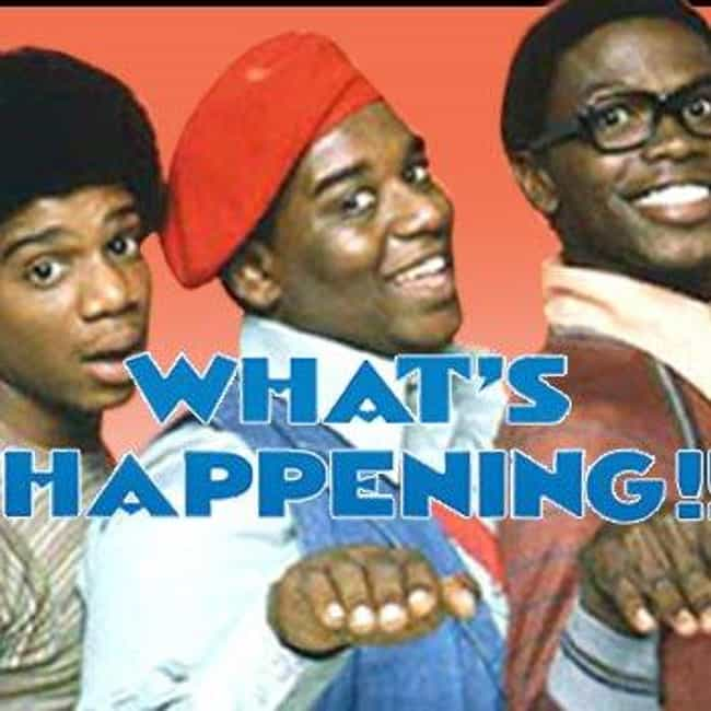 What's Happening!! is listed (or ranked) 4 on the list The Best 1970s Black TV Shows