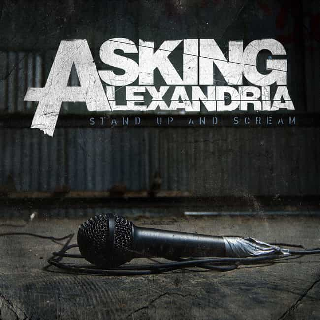 Stand Up and Scream is listed (or ranked) 2 on the list The Best Asking Alexandria Albums, Ranked