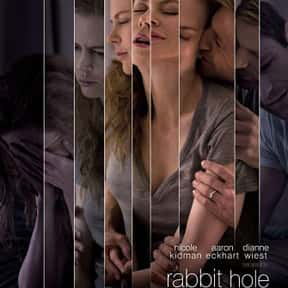 Rabbit Hole is listed (or ranked) 17 on the list The Best Nicole Kidman Movies