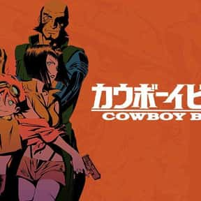 Cowboy Bebop is listed (or ranked) 1 on the list The Best Anime With Adult Protagonists