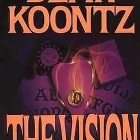 The Vision is listed (or ranked) 24 on the list The Best Dean Koontz Books of All Time