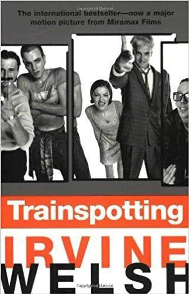 Trainspotting is listed (or ranked) 7 on the list The Most Realistic Books About Drug Addiction