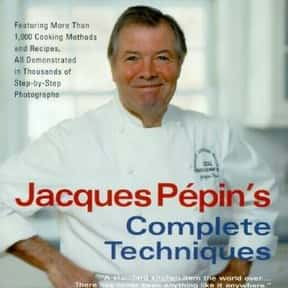 Jacques Pepin's Complete Techn is listed (or ranked) 5 on the list The Most Must-Have Cookbooks