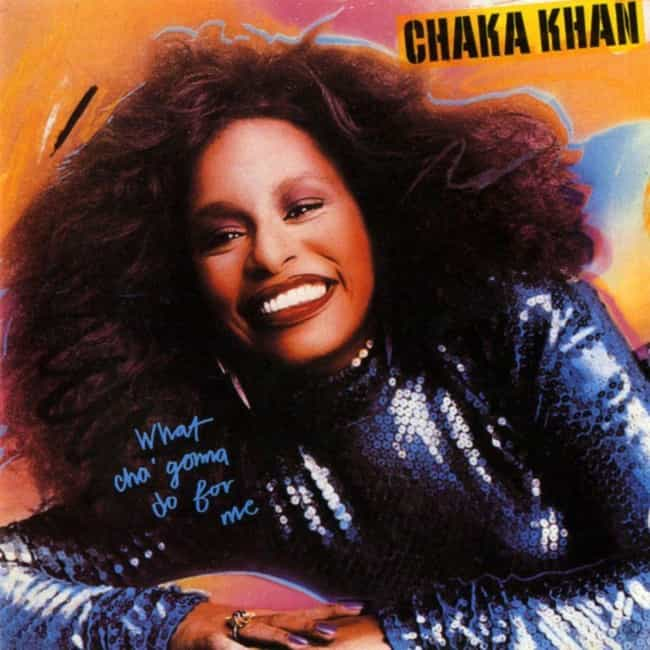 What Cha' Gonna Do for M... is listed (or ranked) 2 on the list The Best Chaka Khan Albums of All Time