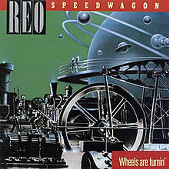 Wheels Are Turnin' is listed (or ranked) 6 on the list The Best REO Speedwagon Albums of All Time
