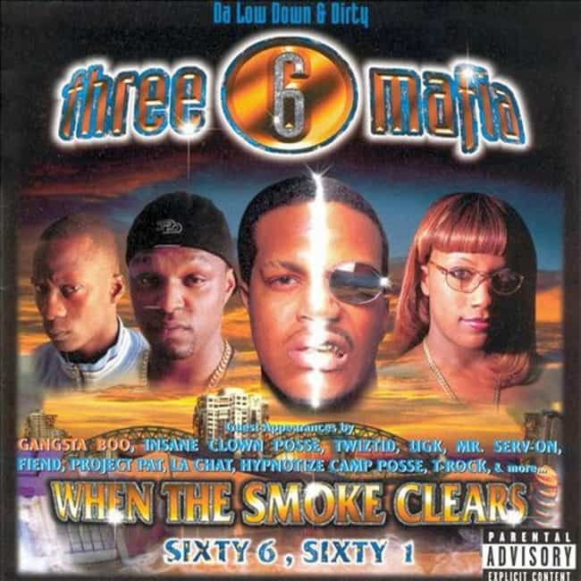 When the Smoke Clears: S... is listed (or ranked) 1 on the list The Best Three 6 Mafia Albums of All Time