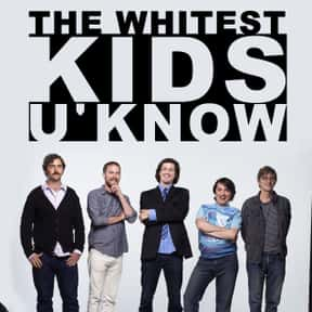 The Whitest Kids U' Know is listed (or ranked) 10 on the list The Best Sketch Comedy Groups