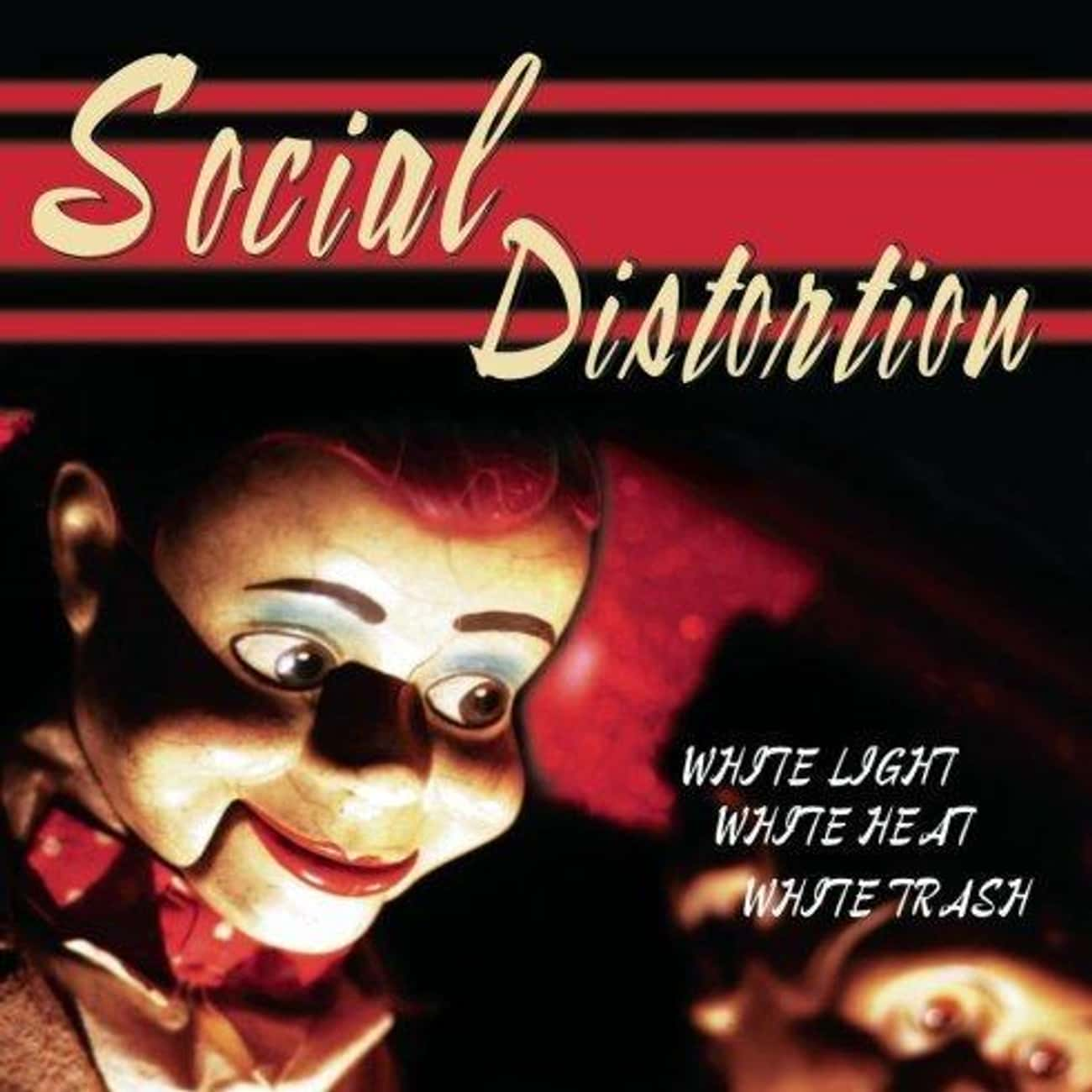 White Light, White Heat, White is listed (or ranked) 3 on the list The Best Social Distortion Albums of All Time