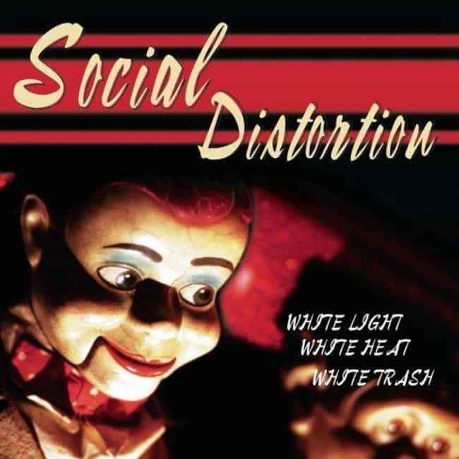 White Light White Heat White T... is listed (or ranked) 2 on the list The Best Social Distortion Albums of All Time