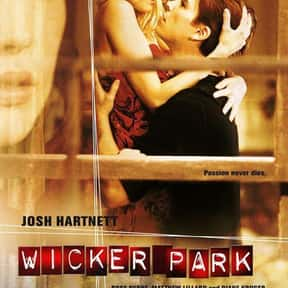 Wicker Park is listed (or ranked) 18 on the list The Best Thrillers with an Assumed Identity