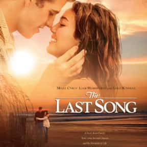 The Last Song is listed (or ranked) 14 on the list The Best Chick Flicks Based on Books