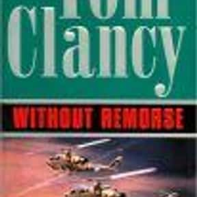 Without Remorse is listed (or ranked) 6 on the list The Best Tom Clancy Books of All Time