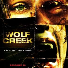 Wolf Creek is listed (or ranked) 21 on the list The Most Gratuitous Torture P*rn Movies That Are Undeniably Sadistic