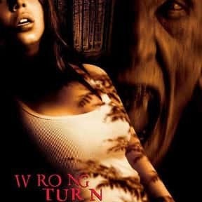 Wrong Turn is listed (or ranked) 4 on the list The Best Horror Movies Set in the Woods