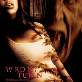 Wrong Turn is listed (or ranked) 5 on the list The Scariest Cabin Horror Movies