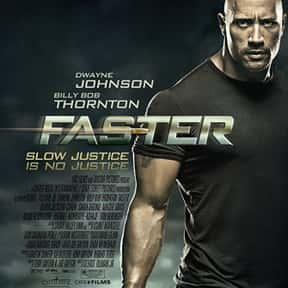 Faster is listed (or ranked) 14 on the list The 25+ Best Dwayne Johnson Movies, Ranked