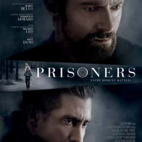 Prisoners is listed (or ranked) 5 on the list The Best Movies About Kidnapping