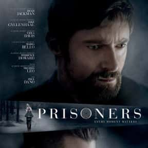 Prisoners is listed (or ranked) 3 on the list Best Kidnapping Movies & Hostage Movies of All Time, Ranked