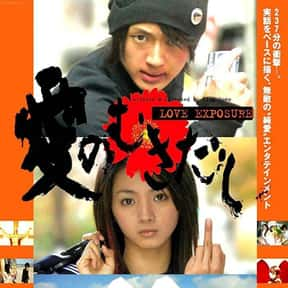 Love Exposure is listed (or ranked) 18 on the list The Best R-Rated Japanese Movies
