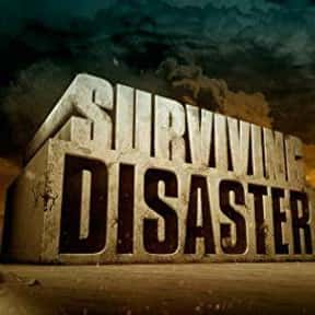 Surviving Disaster is listed (or ranked) 21 on the list The Best Spike TV Shows