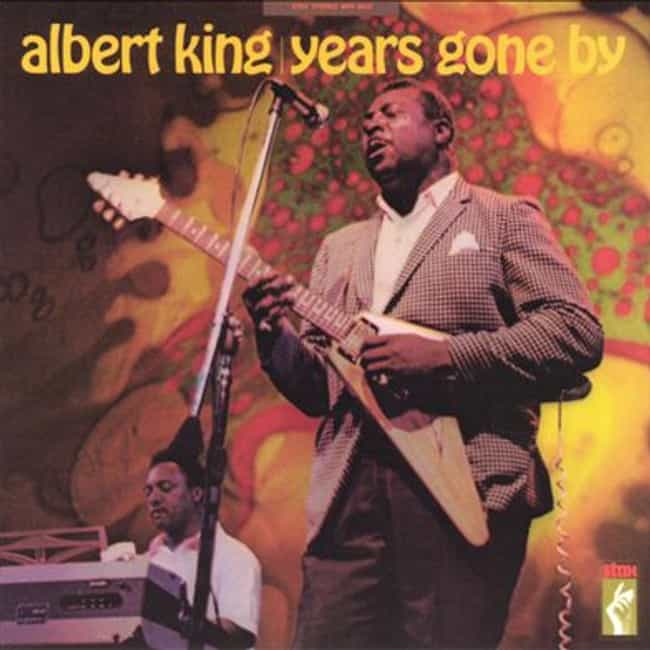 Years Gone By is listed (or ranked) 4 on the list The Best Albert King Albums of All Time