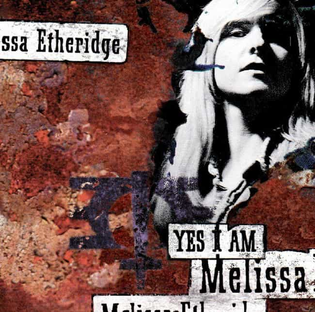 Yes I Am is listed (or ranked) 1 on the list The Best Melissa Etheridge Albums of All Time