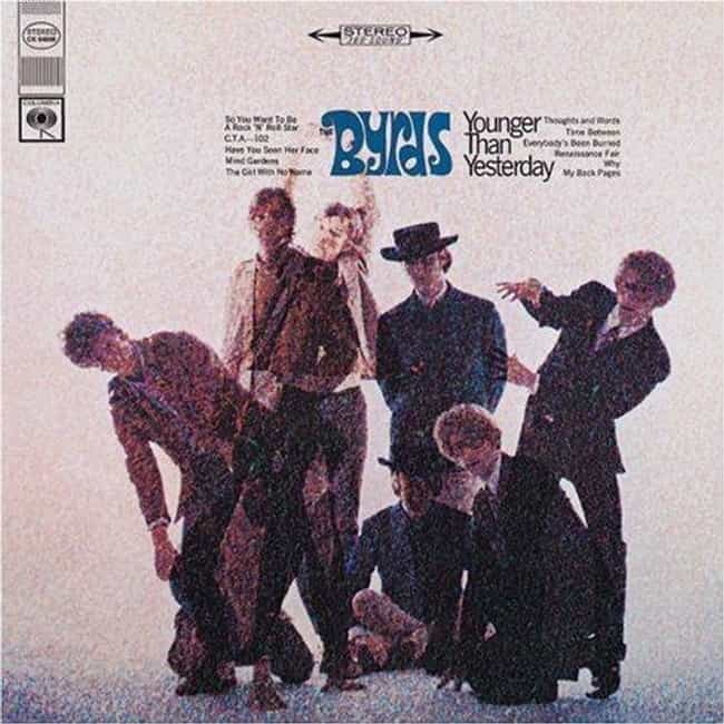 Younger Than Yesterday ... is listed (or ranked) 2 on the list The Best Byrds Albums of All Time