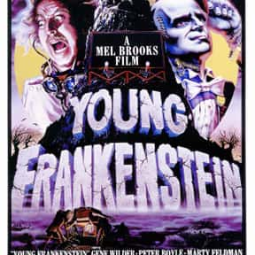 Young Frankenstein is listed (or ranked) 12 on the list The Best Movies Roger Ebert Gave Four Stars
