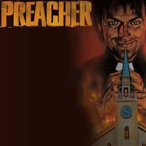 Preacher is listed (or ranked) 3 on the list The Best Vertigo Comic Book Series, Ranked