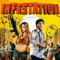 Infestation is listed (or ranked) 24 on the list The Best Horror Movies About Killer Insects