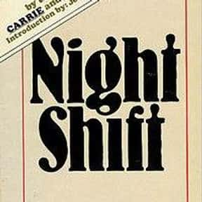 Night Shift is listed (or ranked) 10 on the list The Scariest Horror Books of All Time