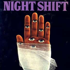 Night Shift is listed (or ranked) 14 on the list The Scariest Novels of All Time