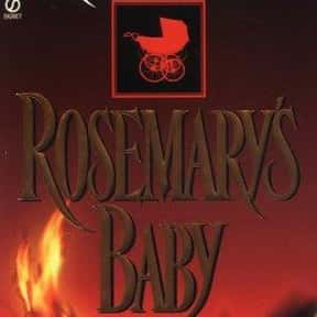 Rosemary's Baby is listed (or ranked) 12 on the list The Scariest Novels of All Time